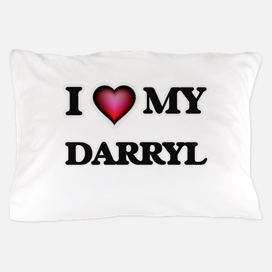 I love Darryl Pillow Case