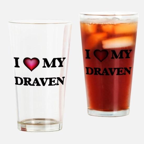 I love Draven Drinking Glass