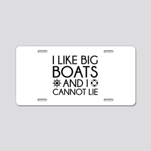 I Like Big Boats Aluminum License Plate