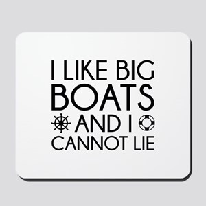 I Like Big Boats Mousepad