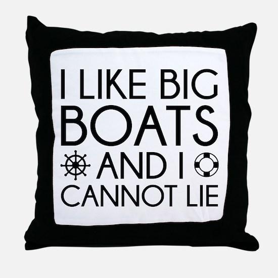 I Like Big Boats Throw Pillow