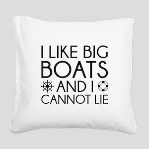 I Like Big Boats Square Canvas Pillow