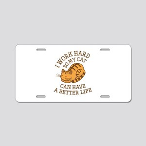 I Work Hard Aluminum License Plate