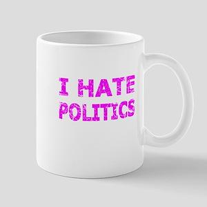 I Hate Politics (Pink) Mugs