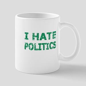 I Hate Politics (Green) Mugs