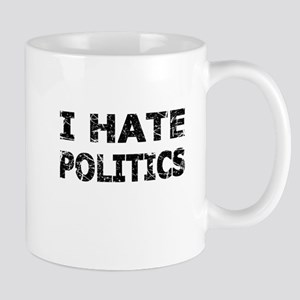 I Hate Politics (Black) Mugs