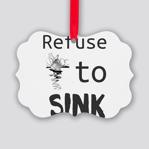 Refuse to Sink Picture Ornament