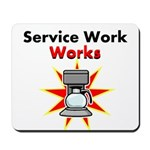 Service Work Works Mousepad