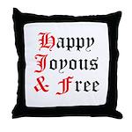 Happy Joyous Free Throw Pillow
