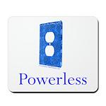 Powerless Mousepad