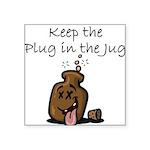 Keep the Plug in the Jug Sticker