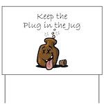 Keep the Plug in the Jug Yard Sign
