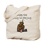 Keep the Plug in the Jug Tote Bag