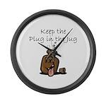 Keep the Plug in the Jug Large Wall Clock
