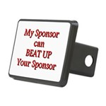 My Sponsor Can Beat Up Your Sponsor Hitch Cover