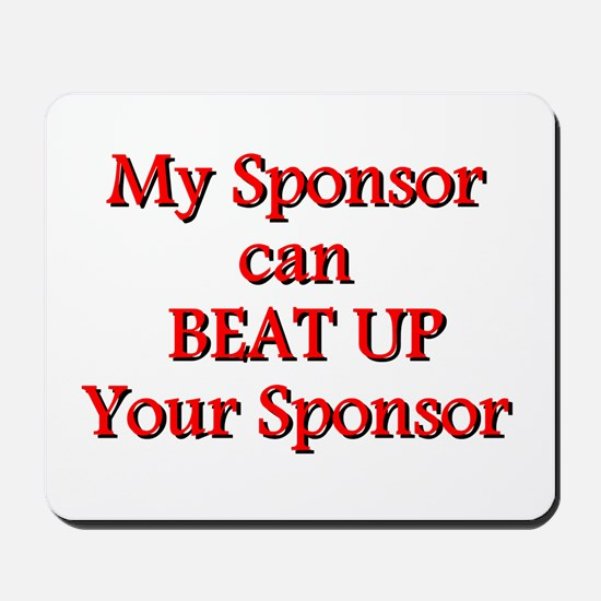 My Sponsor Can Beat Up Your Sponsor Mousepad