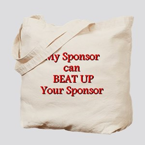 My Sponsor Can Beat Up Your Sponsor Tote Bag