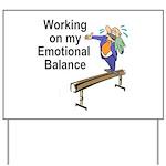 Working on My Emotional Balance Yard Sign