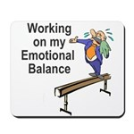 Working on My Emotional Balance Mousepad