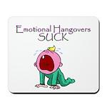 Emotional Hangovers Mousepad