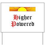HIgher Powered (Sunrise) Yard Sign