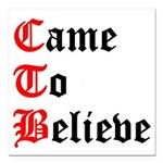 came-to-believe-oldeng Square Car Magnet 3