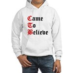 came-to-believe-oldeng Sweatshirt