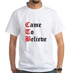 came-to-believe-oldeng T-Shirt