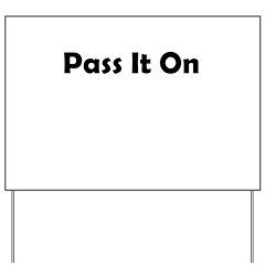 pass-it-on Yard Sign