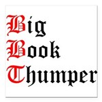 big-book-thumper-2 Square Car Magnet 3