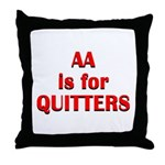 aa-quitters Throw Pillow