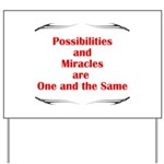 2-possibilites-are Yard Sign