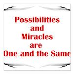 2-possibilites-are Square Car Magnet 3