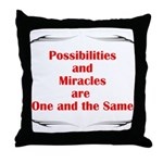 2-possibilites-are Throw Pillow