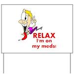 relax-meds Yard Sign