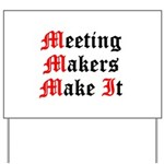 meeting-makers Yard Sign