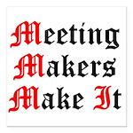 meeting-makers Square Car Magnet 3