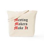 meeting-makers Tote Bag