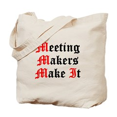 meeting-makers Tote Bag