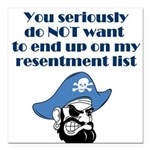 resentment-pirate Square Car Magnet 3