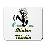 stinkin-thinkin Mousepad