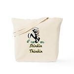 stinkin-thinkin Tote Bag