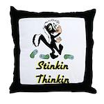 stinkin-thinkin Throw Pillow