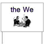 the-we Yard Sign