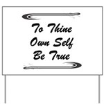 thine-own-self Yard Sign