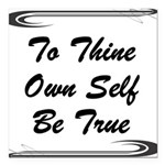 thine-own-self Square Car Magnet 3