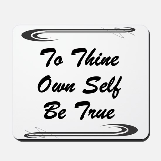 thine-own-self.png Mousepad