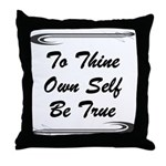 thine-own-self Throw Pillow