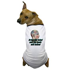 mind-will-follow2 Dog T-Shirt