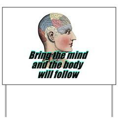 mind-will-follow2 Yard Sign